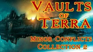 Vaults of Terra - (Horus Heresy) Minor Conflicts Collection 2
