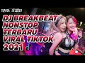 DJ BREAKBEAT NONSTOP REMIX TERBARU | VIRAL TIKTOK DJ LAGU MALAYSIA FULL BASS 2021