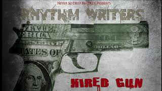 Rhythm Writers - Hired Gun Feat. King Magnetic (Produced By Sutter Kain)