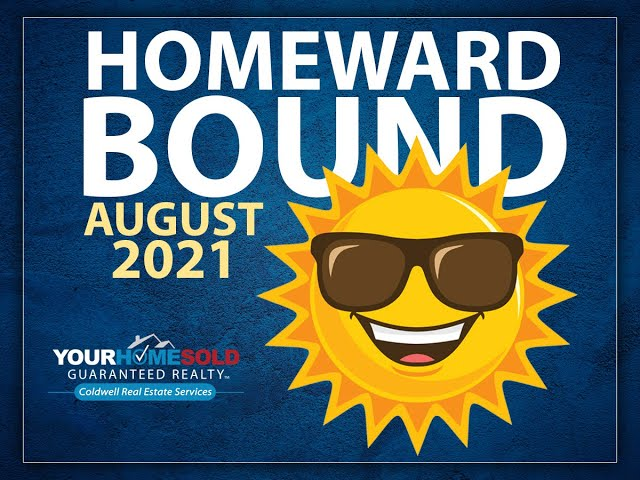 Homeward Bound August 2021 | Your Home Sold Guaranteed Realty - Coldwell Real Estate Services