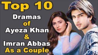 Top 10 Dramas of Ayeza Khan & Imran Abbas As a Couple || Pak Drama TV