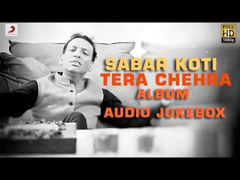 Tera Chehra - Sabar Koti| Album Audio Jukebox