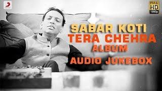 Tera Chehra Sabar Koti | Album Audio Jukebox