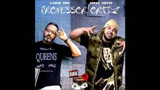 Joell Ortiz & Large Professor | Professor Ortiz (Full Album)