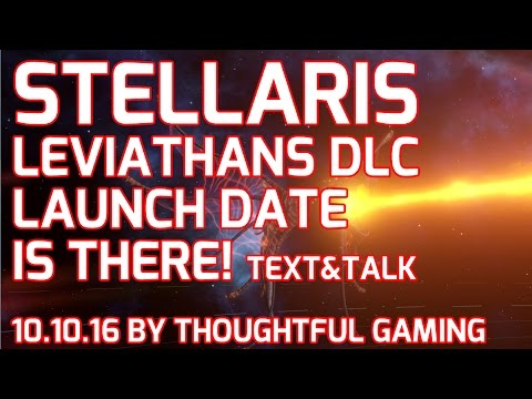 Stellaris Leviathans DLC Launch Date Announced (Text & Talk) - also Heinlein 1.3.0 (20th October) |