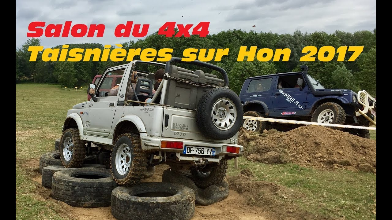 salon du 4x4 taisni res 2017 le samedi youtube