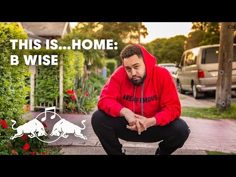 This is... Home: B Wise | Red Bull Music