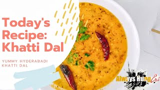 Hyderabadi Khatti Dal Recipe | Always HungEri | Erica Fernandes |