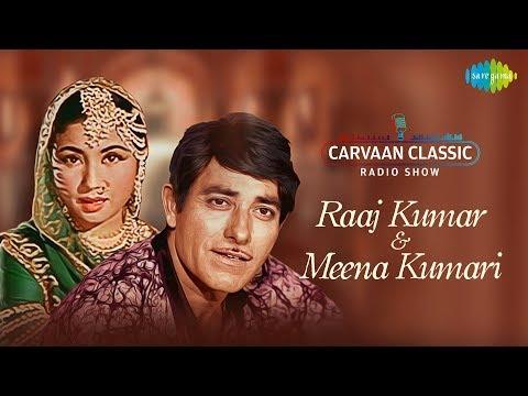Carvaan Classics Radio Show | Raaj Kumar & Meena Kumari | Ajib Dastan Hai Yeh | Chalo Dildar Chalo
