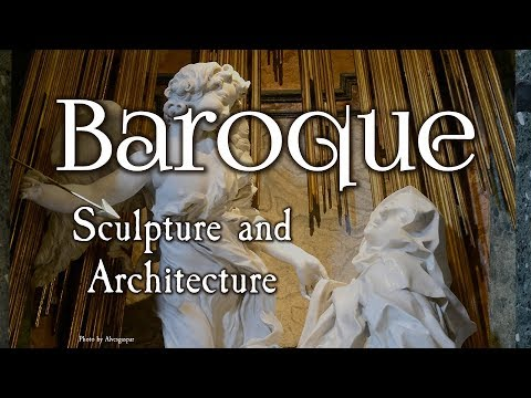 Baroque Sculpture and Architecture (Baroque Art: Part II)
