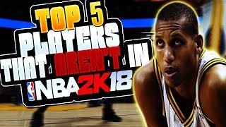Top 5 players that aren't in nba 2k18!