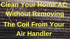 Clean Your Home AC Without Removing The Coil From Your Air Handler