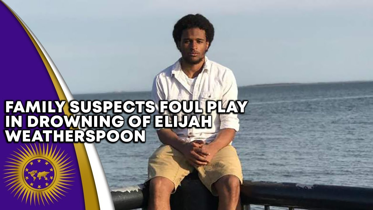Elijah Weatherspoon's Family Suspect Foul Play After Going On Boating Trip With Mzungu Friends