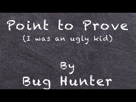Point to Prove (I was an ugly kid) (w/ Lyrics)