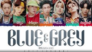 BTS – 'BLUE & GREY' Lyrics [Color Coded_Han_Rom_Eng]