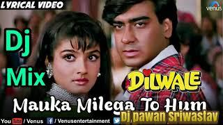 mauka milega to hum bta denge Dj Song  Love Dj Song  Dj Pawan Srivastav   