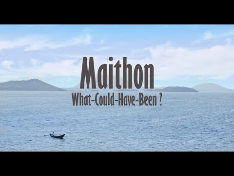 Maithon - What Could Have Been