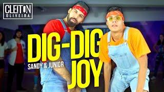 Sandy & Junior - Dig-Dig-Joy (COREOGRAFIA) Cleiton Oliveira / IG: @CLEITONRIOSWAG
