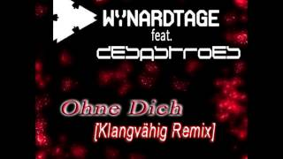 Wynardtage feat. Desastroes- Ohne Dich [Klangvähig Remix]
