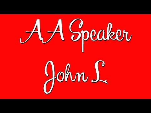 John L. - Famous AA Speaker - Alcoholics Anonymous Speaker