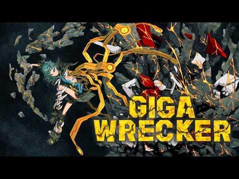 Giga Wrecker Pt 9.5(No Commentary) |