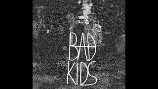 bad kids - checklist