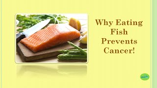 Why Eating Fish Prevents Cancer!  |  Cancer Prevention Diet