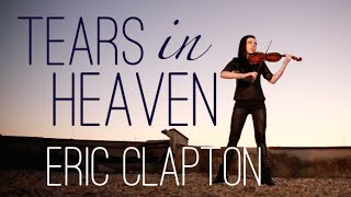 Tears In Heaven - Eric Clapton (Violin Cover Cristina Kiseleff)
