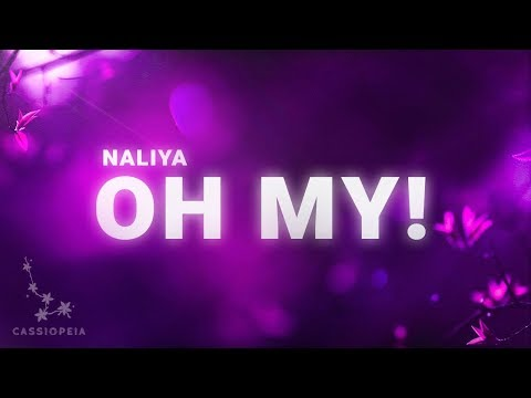 Naliya - Oh My! (Lyrics)