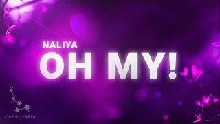 Video Naliya - Oh My! (Lyrics) download MP3, 3GP, MP4, WEBM, AVI, FLV Agustus 2018