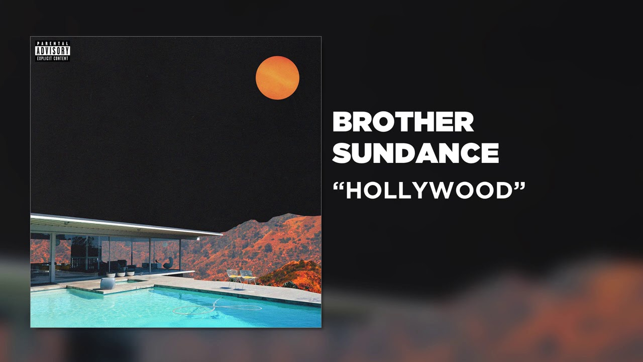 brother sundance - HOLLYWOOD [Official Audio]
