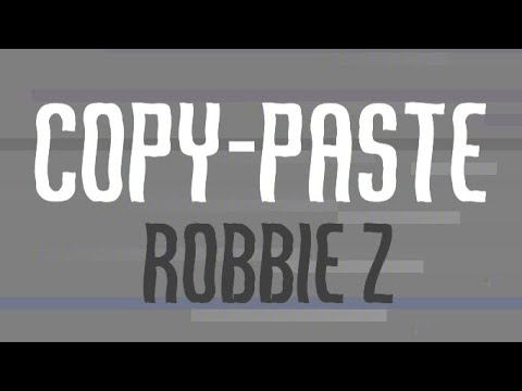 Robbie Z - Copy-Paste
