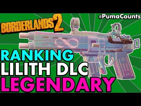 BORDERLANDS 2: RANKING ALL the Best New LEGENDARY Weapons from Commander Lilith DLC #PumaCounts