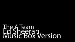 The A Team (Music Box Version) - Ed Sheeran + iTunes Link