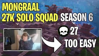 Mongraal 27K SOLO SQUAD Season 6 | Most aggressive Pro | #1 UK
