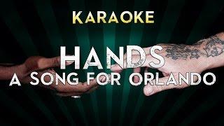 Hands A Song For Orlando Official Karaoke Instrumental Lyrics Sing Along