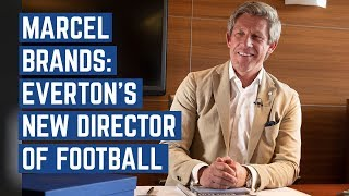 FIRST INTERVIEW: MARCEL BRANDS - EVERTON'S DIRECTOR OF FOOTBALL
