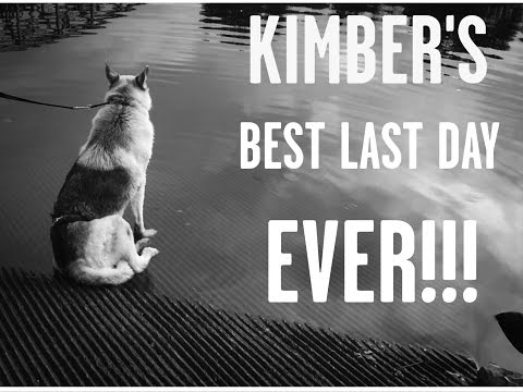 KIMBER'S BEST LAST DAY EVER!!!!!