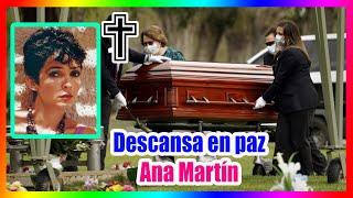 Descansa en paz   Confirmación Ana Martín MUR10 de una enfermedad grave.