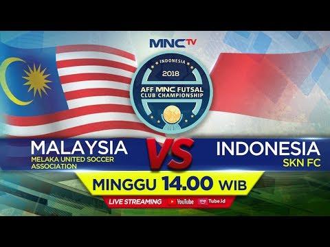 MELAKA UNITED (MALAYSIA) VS SKN FC (INDONESIA) - (FT : 3-3)  AFF MNC FUTSAL CLUB CHAMPIONSHIP 2018