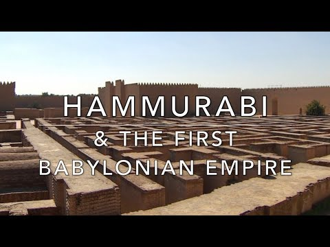 Hammurabi & the First Babylonian Empire