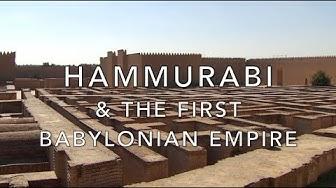 Hammurabi & the First Babylonian Empire