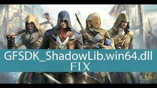 [100% Worked] How to Fix Assassin's Creed Unity (GFSDK_ShadowLib.win64.dll is missing)