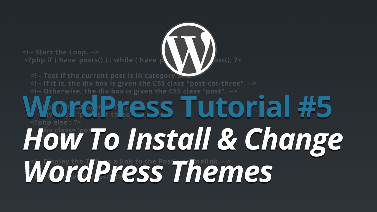 WordPress Tutorial - #5 - How To Install and Change WordPress Themes