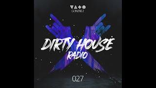 Vato Gonzalez - Dirty House Radio EP27