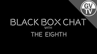 Interview with The Eighth | Black Box