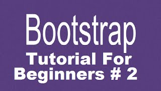 Bootstrap Tutorial For Beginners 2 # Bootstrap Grid System ,  container vs container-fluid