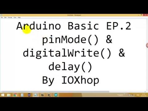 Arduino Basic EP2 PinMode(), DigitalWrite() และ Delay()