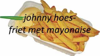 Johnny hoes-Friet met mayonaise