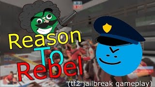 [TF2 Jailbreak] Reason to Rebel
